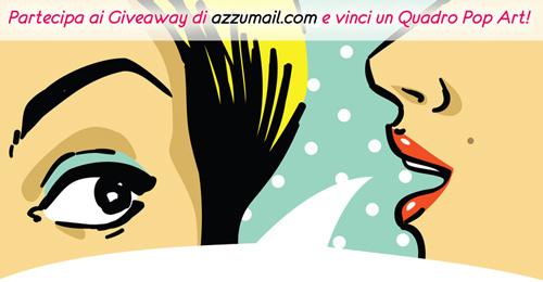 Partecipa ai giveaway di azzumail.com e vinci quadri pop art gratis!